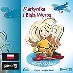 Martynika i Biala Wyspa | Marek Kochan