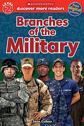 Scholastic Discover More Reader Level 2: Branches of the Military (Scholastic Discover More Readers) by Scholastic Paperback Nonfiction