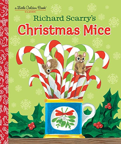 Richard Scarry's Christmas Mice (Little Golden Book) (Merry Mouse Christmas)