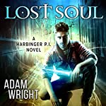 Lost Soul: Harbinger P.I., Book 1 | Adam J Wright