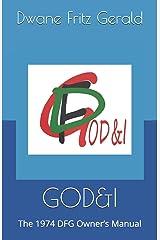 GOD&I: The 1974 DFG Owner's Manual Paperback