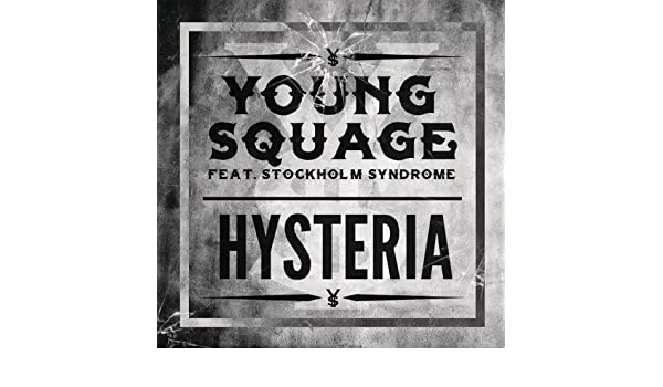 young squage hysteria