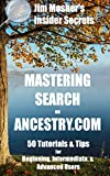 #9: Insider Secrets: Mastering Search on Ancestry.com: 50 Tutorials & Tips for Beginning, Intermediate, & Advanced Users