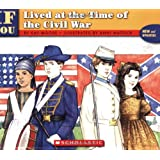 If You Lived At The Time Of The Civil War