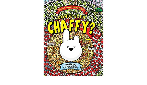 Donde esta Chaffy? / Find Chaffy (Spanish Edition): Jamie Smart, Lucia Rodriguez Dotta: 9788448831547: Amazon.com: Books