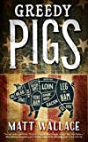 Image of Greedy Pigs: A Sin du Jour Affair