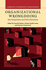 Organizational Wrongdoing: Key Perspectives and New Directions (Cambridge Companions to Management) Paperback