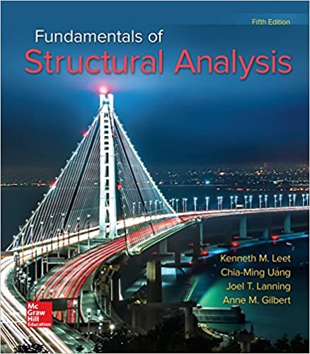 Fundamentals of Structural Analysis: Kenneth M  Leet