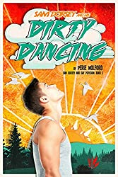 Sam Dorsey And His Dirty Dancing (Book 2 in Sam Dorsey And Gay Popcorn series) (Turning 16) (English Edition)