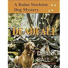 Deadfall (Raine Stockton Dog Mystery Book 12)