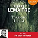 Trois jours et une vie suivi d'une conversation entre l'auteur et le lecteur Hörbuch von Pierre Lemaitre Gesprochen von: Philippe Torreton
