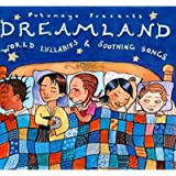 PUTUMAYO PRESENTS: Dreamland - World Lullabies And Soothing Songs