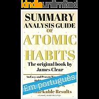 O Resumo Completo dos Hábitos Atômicos - Uma Maneira Fácil e Comprovada de Construir Bons Hábitos e Quebrar os Maus-A-Um Guia Completo (Resumo da Casa)  Study Guide