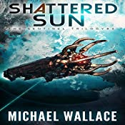 Shattered Sun: The Sentinel Trilogy, Book 3 | Michael Wallace