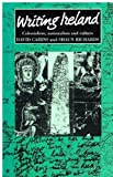 Writing Ireland : Colonialism, Nationalism and Culture, Cairns, David and Richards, Shaun, 0719023726