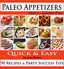 Paleo appetizers 90 illustrated paleo appetizer recipes and paleo appetizers 90 illustrated paleo appetizer recipes and delicious paleo snacks cookbook quick forumfinder Gallery