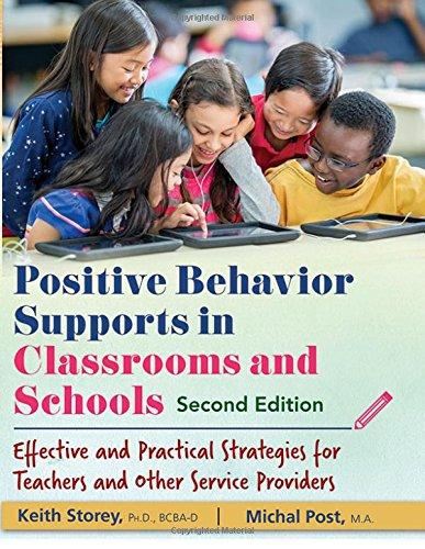 Positive Behavior Supports in Classrooms and Schools: Effective and Practical Strategies for Teachers and Other Service Providers (Second Edition)