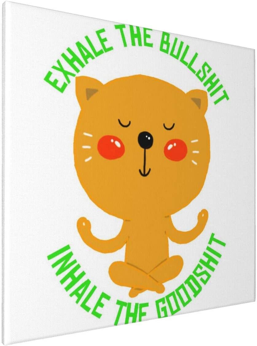 1007 Canvas Prints Wall Art Paintings(20x20in) Exhale The Bullshit Inhale The Goodshit Cat Pictures Home Office Decor Framed Posters & Prints