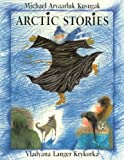 Arctic Stories, Michael Arvaarluk Kusugak, 1550374524