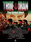 True Iran: The Global Jihad