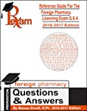 2016-2017 Edition Reference Guide for Foreign Pharmacy Licensing Exam - 1000 Questions & Answers (FPGEE) By Manan shroff