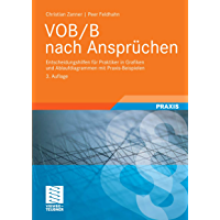 VOB/B nach Ansprüchen: Entscheidungshilfen für Praktiker in Grafiken und Ablaufdiagrammen mit Praxis-Beispielen…
