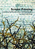 Screen Printing: Layering Textiles with Colour, Texture and Imagery