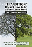 img - for Transition Doesn't Have to be a Four-Letter Word: Life Changes Made Easy book / textbook / text book