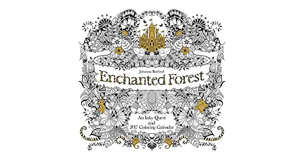 Enchanted Forest 2017 Wall Calendar An Inky Quest And Coloring
