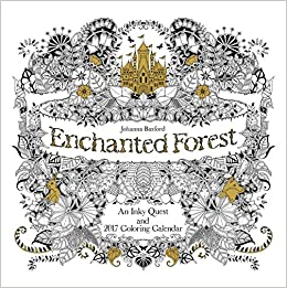 Enchanted Forest 2017 Wall Calendar An Inky Quest And Coloring Johanna Basford 9781449478780 Amazon Books