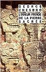 L'Odeur froide de la pierre sacrée par Chesbro