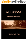 Austism: A Noah City Short Story