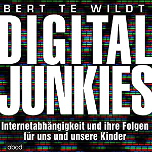 Digital Junkies Hörbuch