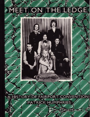 """Meet On The Ledge: History Of """"Fairport Convention"""""""