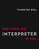 Writing An Interpreter In Go