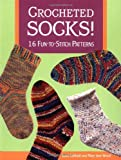 Crocheted Socks!: 16 Fun-to-Stitch Patterns