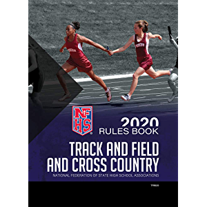 2020 NFHS Track and Field and Cross Country Rules Book