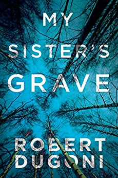 MY SISTER'S GRAVE (THE TRACY CROSSWHITE SERIES BOOK 1) KINDLE EDITION