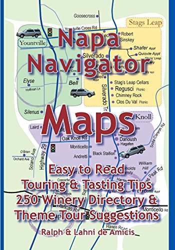 Napa Navigator: Maps, Tips, Tours & a Great Directory (Amicis Winery Guides) by Deamicis Ralph