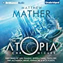 The Atopia Chronicles, Book 1 Audiobook by Matthew Mather Narrated by Luke Daniels, Nick Podehl, Angela Dawe, Tanya Eby, Amy McFadden, Mikael Naramore
