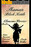 Shaman Black Kettle (A Cheyenne Warrior Book 2)