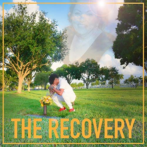 The Recovery [Explicit]