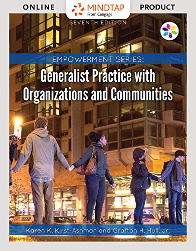 MindTap Social Work for Kirst-Ashman/Hull's Empowerment Series: Generalist Practice with Organizations and Communities, 7th Edition by Cengage Learning
