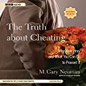 The Truth about Cheating: Why Men Stray and What You Can Do to Prevent It Audiobook by M. Gary Neuman Narrated by Jonathan Davis