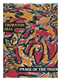 img - for Thornton Dial: Image of the Tiger book / textbook / text book