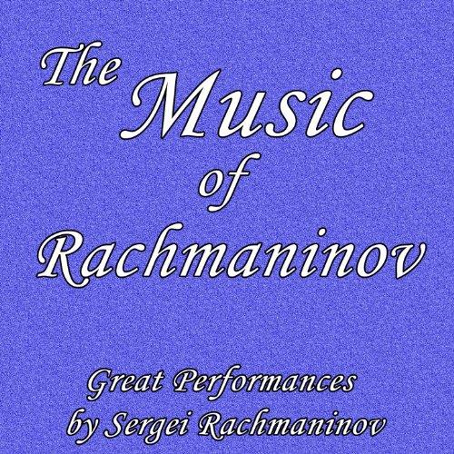 The Music of Rachmaninov: Grea...