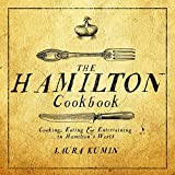 #8: The Hamilton Cookbook: Cooking, Eating, and Entertaining in Hamilton's World