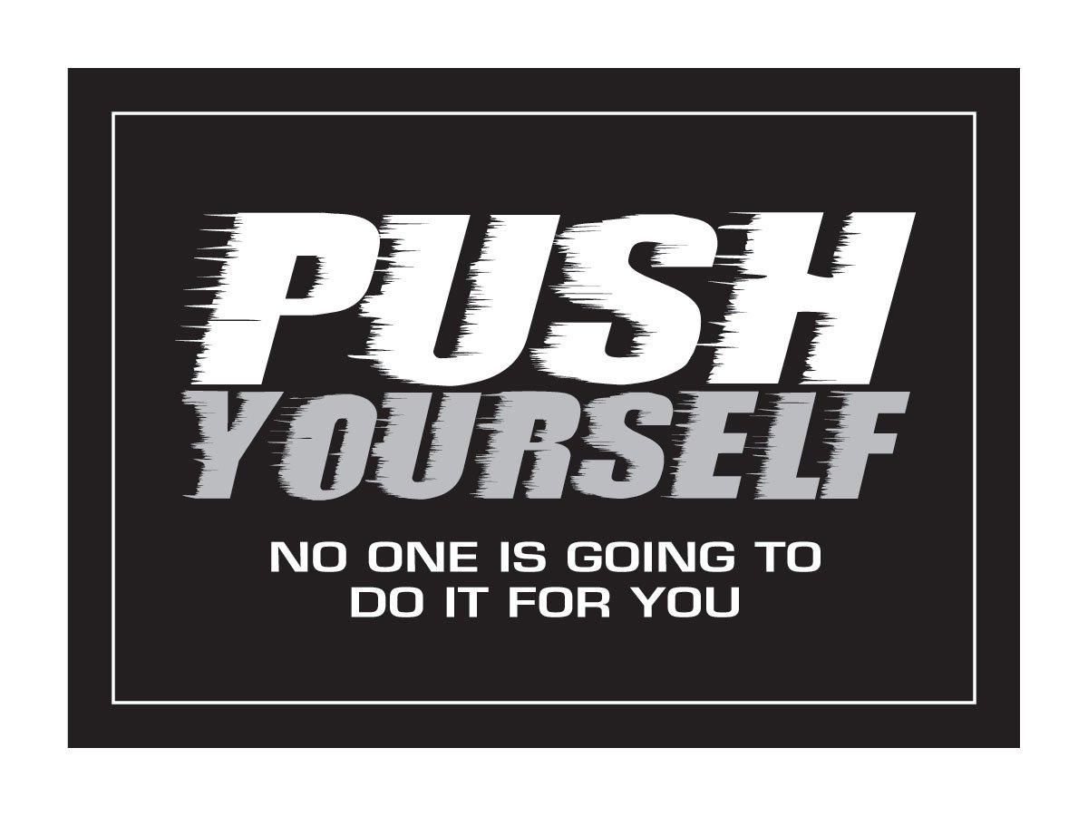 Amazon.com : Push Yourself Inspirational Poster 18