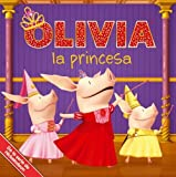 img - for OLIVIA la princesa (OLIVIA the Princess) (Olivia TV Tie-in) (Spanish Edition) (2011-10-04) book / textbook / text book