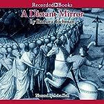 A Distant Mirror: The Calamitous 14th Century   Barbara Tuchman